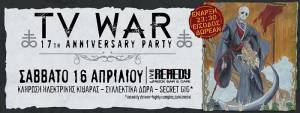 TV WAR 17th ANNIVERSARY PARTY @ Remedy Live Club